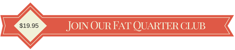 Join our Fat Quarter Club